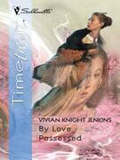 Vivian Knight Jenkins - By Love Possessed