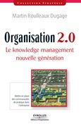 Organisation 2.0 - Le knowledge management nouvelle génération