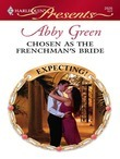 Abby Green - Chosen As The Frenchman's Bride