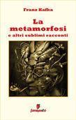 La Metamorfosi e altri sublimi racconti