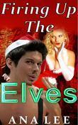 Firing Up the Elves