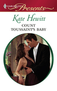 Kate Hewitt - Count Toussaint's Baby