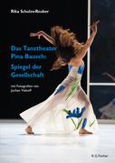 Das Tanztheater Pina Bausch: Spiegel der Gesellschaft