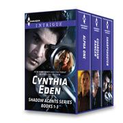 Cynthia Eden Shadow Agents Series Books 1-3
