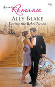 Ally Blake - Dating the Rebel Tycoon