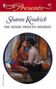 Sharon Kendrick - The Desert Prince's Mistress