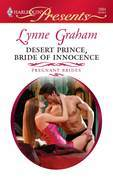 Lynne Graham - Desert Prince, Bride of Innocence