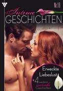 Intime Geschichten 16 - Erweckte Liebeslust - Erotik