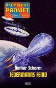 Raumschiff Promet - Von Stern zu Stern 07 - Jedermanns Feind