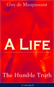 A Life: The Humble Truth (Unabridged)