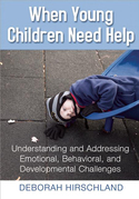 When Young Children Need Help: Understanding and Addressing Emotional, Behavorial, and Developmental Challenges