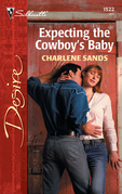 Charlene Sands - Expecting the Cowboy's Baby