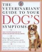 The Veterinarians' Guide to Your Dog's Symptoms
