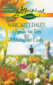 Margaret Daley - A Family for Tory and A Mother for Cindy