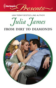 Julia James - From Dirt to Diamonds