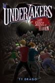 The Undertakers: Last Siege of Haven: Last Siege of Haven