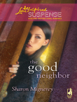 Sharon Mignerey - The Good Neighbor
