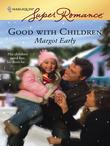 Good With Children