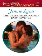 Jennie Lucas - The Greek Billionaire's Baby Revenge