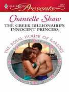 Chantelle Shaw - The Greek Billionaire's Innocent Princess