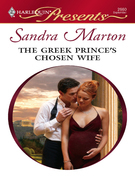 Sandra Marton - The Greek Prince's Chosen Wife