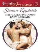 Sharon Kendrick - The Greek Tycoon's Baby Bargain