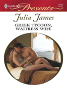 Julia James - Greek Tycoon, Waitress Wife