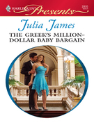 Julia James - The Greek's Million-Dollar Baby Bargain