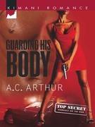 A.C. Arthur - Guarding His Body