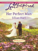 Jillian Hart - Her Perfect Man