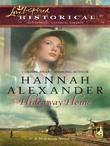 Hannah Alexander - Hideaway Home