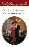 Carole Mortimer - His Cinderella Mistress