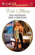 Trish Morey - His Mistress for a Million
