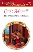 Carol Marinelli - His Pregnant Mistress