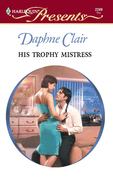 Daphne Clair - His Trophy Mistress