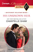 Chantelle Shaw - His Unknown Heir