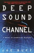 Deep Sound Channel: A Novel of Submarine Warfare