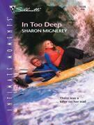 Sharon Mignerey - In Too Deep