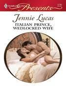 Jennie Lucas - Italian Prince, Wedlocked Wife