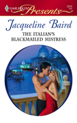 Jacqueline Baird - The Italian's Blackmailed Mistress