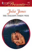 Julia James - The Italian's Token Wife