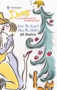 Jill Shalvis - Kiss Me, Katie! & Hug Me, Holly!
