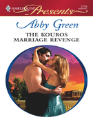 Abby Green - The Kouros Marriage Revenge
