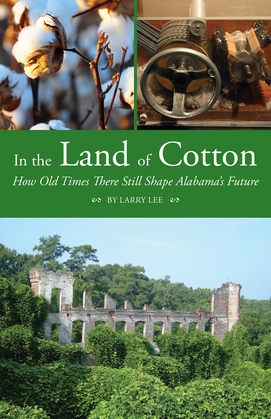 In the Land of Cotton: How Old Times There Still Shape Alabama's Future