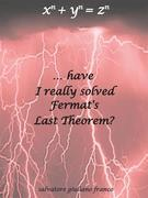 Have I really solved Fermat's Last Theorem?
