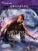 Rhyannon Byrd - Last Wolf Hunting