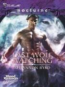 Rhyannon Byrd - Last Wolf Watching