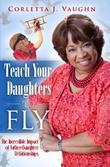 Teach Your Daughters to Fly: The Incredible Impact of Father-Daughter Relationships