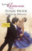 Susan Meier - Maid for the Millionaire