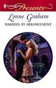 Lynne Graham - Married by Arrangement